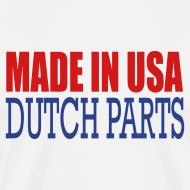 Design ~ MADE IN USA - DUTCH PARTS