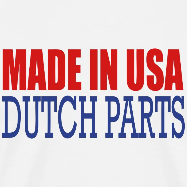 MADE IN USA - DUTCH PARTS