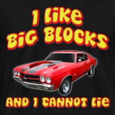 I Like Big Blocks And I Cannot Lie Chevelle T-Shirts