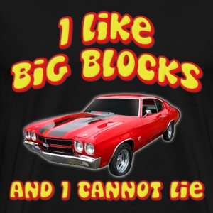 I Like Big Blocks And I Cannot Lie Chevelle T-Shirts - Men's Premium T-Shirt
