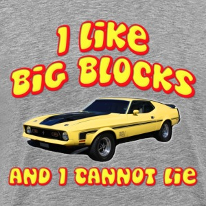 I Like Big Blocks And I Cannot Lie Mustang Mach 1  T-Shirts - Men's Premium T-Shirt