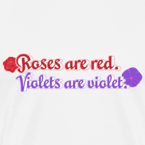 Roses are red. Violets are violet. T-shirt - Men's Premium T-Shirt