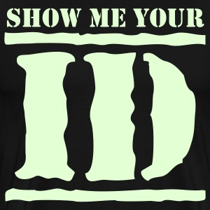 show me your ID identity T-Shirts - Men's Premium T-Shirt