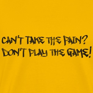Basketball Slogan Can't Take The Pain? Used Look R - Men's Premium T-Shirt
