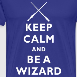 Keep Calm And Be A Wizard - Men's Premium T-Shirt