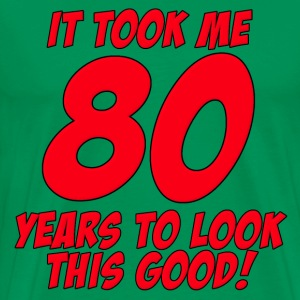 80 Years Birthday To Look This Good T-Shirts - Men's Premium T-Shirt