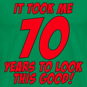 70 Years Birthday To Look This Good T-Shirts - Men's Premium T-Shirt