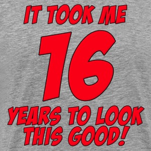 16 Years Birthday To Look This Good T-Shirts - Men's Premium T-Shirt