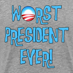 Obama Worst President Ever T-Shirts - Men's Premium T-Shirt