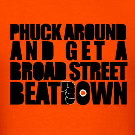 Design ~ Phuck Around And Get A Broad Street Beat Down Shirt