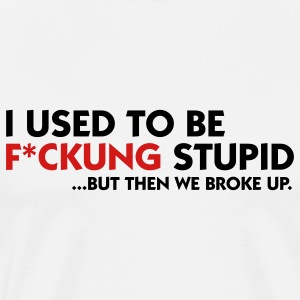 I used to be fucking stupid (2c) T-Shirts - Men's Premium T-Shirt
