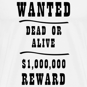 Wanted T-Shirts - Men's Premium T-Shirt