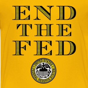 End The Fed Federal Reserve Kids' Shirts - Kids' Premium T-Shirt