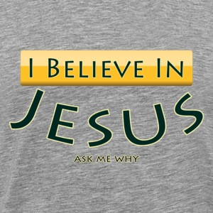 I Believe In Jesus - Men's Premium T-Shirt