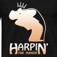 Design ~ Harpin' For Hunger 3X t-shirt (black)