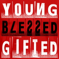 Young, Blessed, and Gifted Pt. 2 White/Black/Red