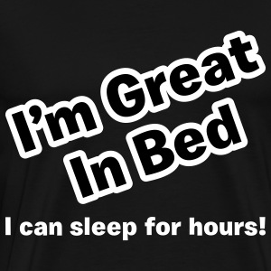 Great in bed! - Men's Premium T-Shirt