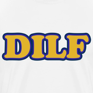 DILF fathers day humor - Men's Premium T-Shirt