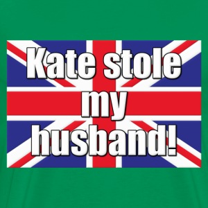 Kate Stole My Husband Royal Wedding T-Shirts - Men's Premium T-Shirt