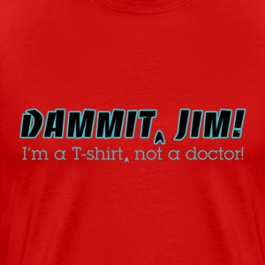 Dammit Jim Redux - Men's Premium T-Shirt