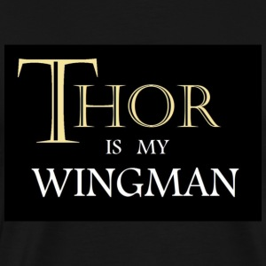Thor Is My Wingman T-Shirt - Men's Premium T-Shirt