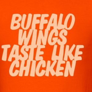 Buffalo wings taste like chicken T-shirt - Men's T-Shirt