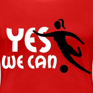 YES WE CAN - women soccer | women's plus size basic shirt - Women's Premium T-Shirt