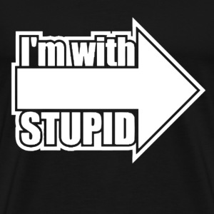 Im With Stupid  - Men's Premium T-Shirt