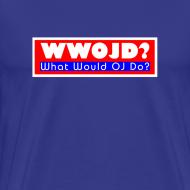 Design ~ What Would OJ Do Cruel T-Shirt
