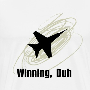 Winning Duh - Men's Premium T-Shirt