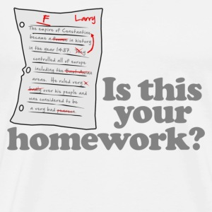 This Your Homework T-Shirts - Men's Premium T-Shirt