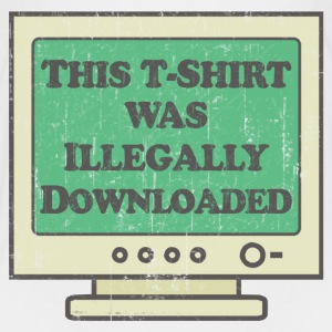 Illegally Downloaded Toddler Shirts - Toddler Premium T-Shirt