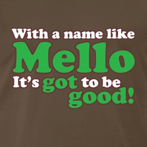 A Name like Mello - Men's Premium T-Shirt