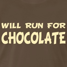 Will Run for Chocolate T-Shirts