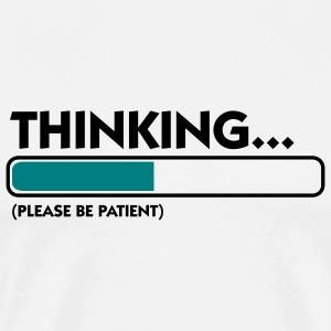 Thinking Patient (2c) T-Shirts - Men's Premium T-Shirt