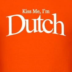 Kiss me i'm dutch