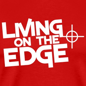 living on the edge with target sight T-Shirts - Men's Premium T-Shirt