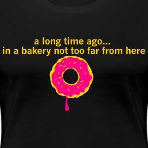 bakery shirt a long time ago in a bakery not far from here.... Doughnut shirt Plus Size - Women's Premium T-Shirt