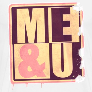 ME AND U - Men's Premium T-Shirt