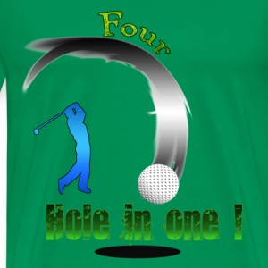 Four Hole in one ! Golf T-Shirts - Men's Premium T-Shirt
