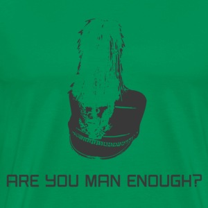 Are You Man Enough? - Men's Premium T-Shirt
