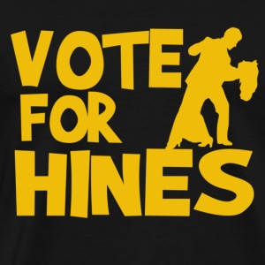 Vote For Hines (Gold) T-Shirts - Men's Premium T-Shirt