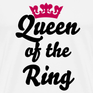 Design ~ Queen of the Ring (3XL white)
