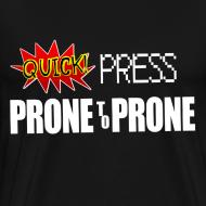 Design ~ Prone To Prone Men's T-Shirt