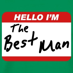 Hello I'm the Best Man T-Shirts