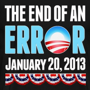 The End of An Error January 20, 2013 Anti Obama T-Shirts - Men's Premium T-Shirt