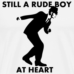 Still A Rude Boy At Heart T-Shirts - Men's Premium T-Shirt