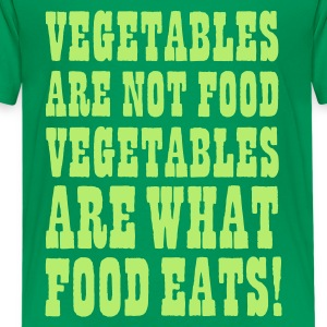 Vegetables are not food, vegetables are what food eats Kids' Shirts - Kids' Premium T-Shirt