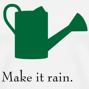 Make it Rain Watering Can T-shirt - Men's Premium T-Shirt