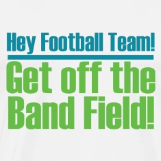 Get Off the (Marching) Band Field!